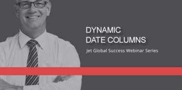 Jet Resource Success Webinar Dynamic Date Columns