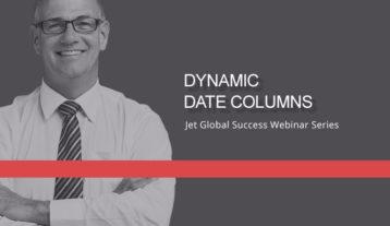 Jet Resource Success Webinar Dynamic Date Columns