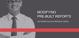 Jet Resource Success Webinar Modifying Pre Built Reports