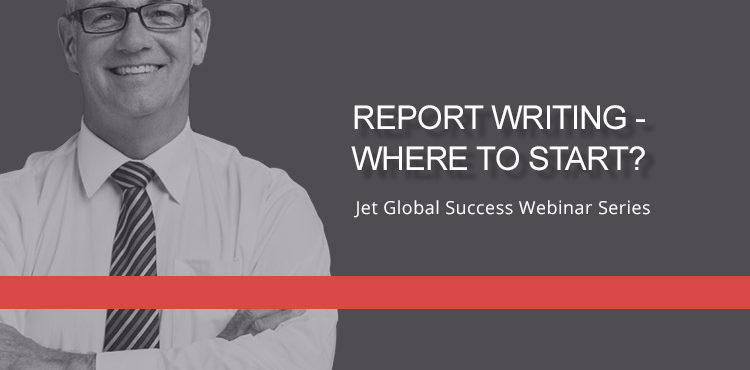 Jet Resource Success Webinar Report Writing Where To Start