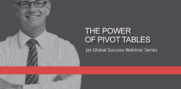 Jet Resource Success Webinar The Power Of Pivot Tables