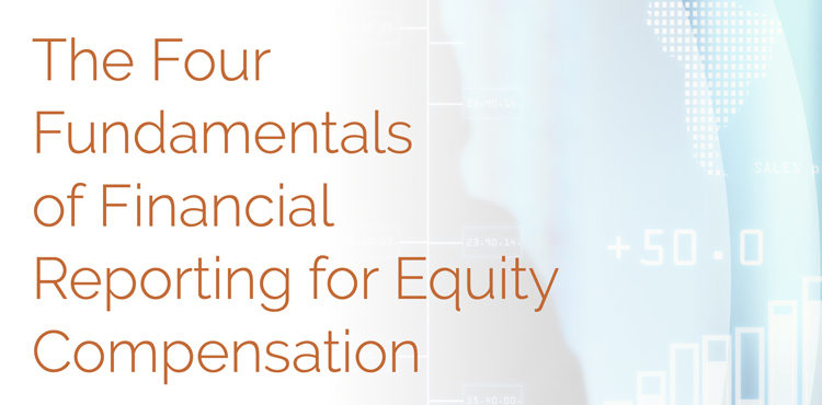 0021 Whitepaper The Four Fundamentals Of Financial Reporting For Equity Compensation
