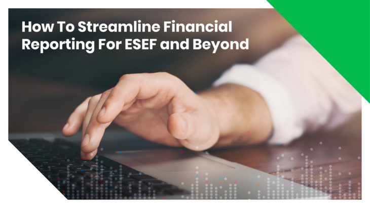 How to streamline financial reporting for ESEF and beyond
