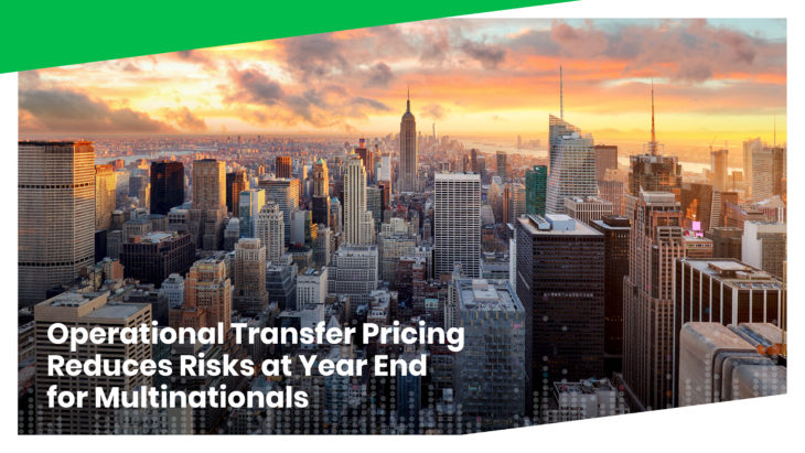 Operational transfer pricing reduces risks at year-end for multinationals
